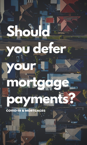 should_I_defer_mortgage_payments_covid_19