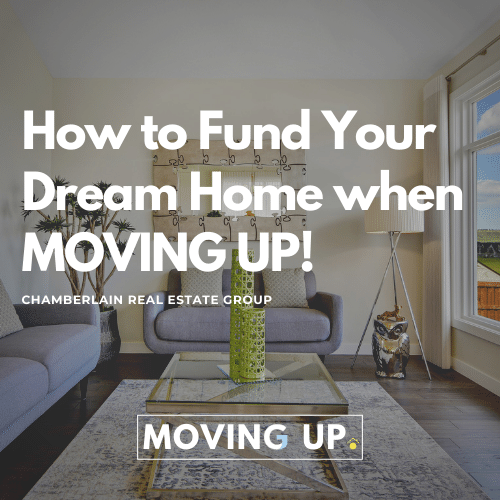 How_to_Fund_Your_Dream_Home_when_MOVING_UP